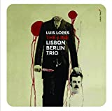Lisbon Berlin Trio: The Line by Luis Lopes