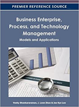Book Business Enterprise, Process, and Technology Management: Models and Applications