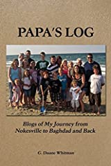 Papa's Log: Blogs of My Journey from Nokesville to Baghdad and Back by G. Duane Whitman (2014-04-24) Paperback