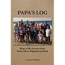 Papa's Log: Blogs of My Journey from Nokesville to Baghdad and Back by G. Duane Whitman (2014-04-24)