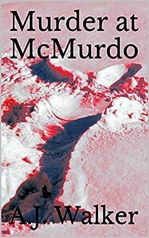 Murder at McMurdo by [Walker, A.J.]