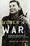 Women in War: The Micro-processes of Mobilization