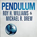 Pendulum: How Past Generations Shape Our Present and Predict Our Future | Michael R. Drew,Roy H. Williams