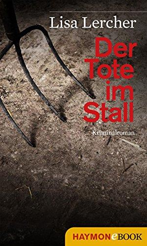 Der Tote im Stall: Kriminalroman (Lisa Lercher Krimis 2) (German Edition)