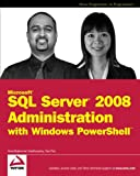 Microsoft SQL Server 2008 Administration with Windows PowerShell, Ananthakumar Muthusamy and Yan Pan, 0470477288