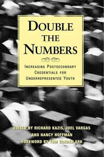 Double the Numbers: Increasing Postsecondary Credentials for Underrepresented Youth