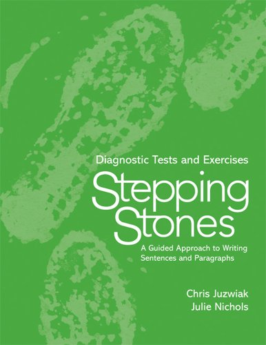 Stepping Stones Diagnostic Tests and Exercises: A Guided Approach to Writing Sentences and Paragraphs