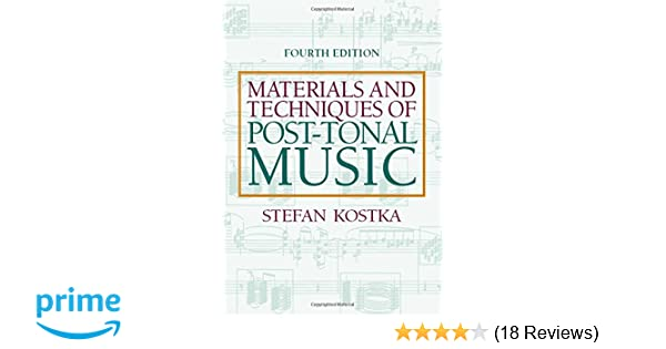 Materials and techniques of post tonal music 4th edition stefan materials and techniques of post tonal music 4th edition stefan kostka 9780205794553 amazon books fandeluxe Images