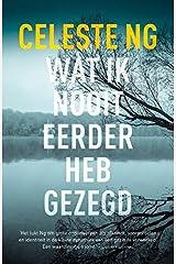 Wat ik nooit eerder heb gezegd (Dutch Edition) Paperback