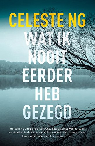 Book cover from Wat ik nooit eerder heb gezegd (Dutch Edition) by Celeste Ng