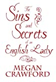 The Sins and Secrets of an English Lady, Megan Crawford, 1462661742