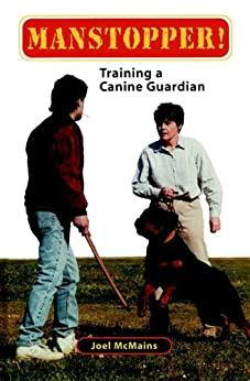 Manstopper!: Training a Canine Guardian by [McMains, Joel M.]