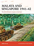 Malaya and Singapore 1941–42: The fall of Britain's empire in the East (Campaign)