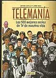 Telemania - Las 500 Mejores Series de TV (Spanish Edition)