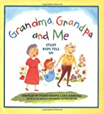 Grandma, Grandpa and Me: Stuff Kids Tell Us