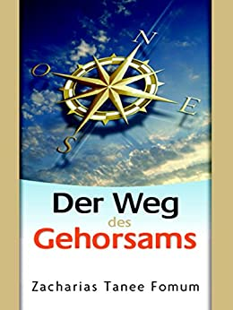 Der Weg des Gehorsams (Der Weg Des Christen 2) (German Edition) by [Fomum, Zacharias Tanee]