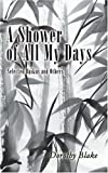 A Shower of All My Days, Dorothy Blake, 0595350216