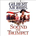 Sound the Trumpet Audiobook by Gilbert Morris Narrated by Robert Whitfield
