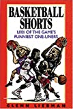 Basketball Shorts: 1,001 Of the Game's Funniest