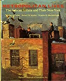 img - for Metropolitan Lives: The Ashcan Artists and Their New York, 1897-1917 book / textbook / text book
