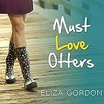 Must Love Otters | Eliza Gordon