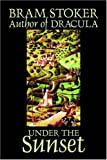 img - for Under the Sunset by Bram Stoker, Fiction book / textbook / text book