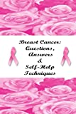 Breast Cancer: Questions, Answers and Self-Help Techniques, Stacey Chillemi, 1435721373