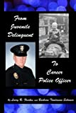 img - for From Juvenile Delinquent to Career Police Officer book / textbook / text book