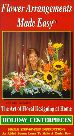 (Flower Arrangements Made Easy: Holiday Centerpieces [VHS])
