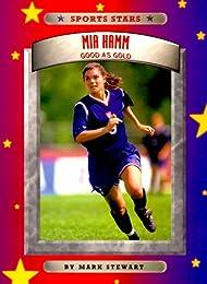 Mia Hamm: Good As Gold (Sports Stars)