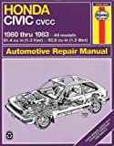Honda Civic CVCC: 1980 thru 1983: All Models 1.3 & 1.5 liter (Automotive Repair Manual)