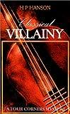 Classical Villainy, H. P. Hanson, 0759667187