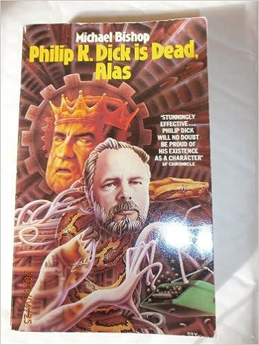 Philip k dick is dead alas