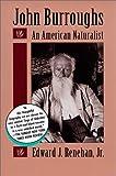 John Burroughs: An American Naturalist