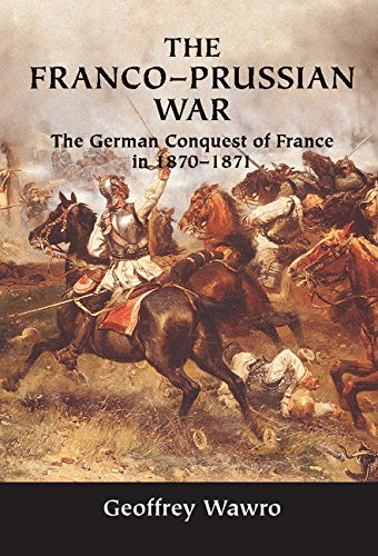 The Franco-Prussian War: The German Conquest of Fr…