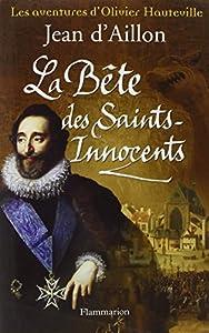 """Afficher """"Les Aventures d'Olivier Hauteville La Bête des Saints-Innocents"""""""