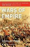 The Wars of Empire, Douglas Porch, 0060851422