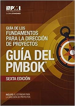 Guía De Los Fundamentos Para La Dirección De Proyectos (guía Del Pmbok): por Project Management Institute