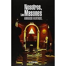 NOSOTROS LOS MASONES (Spanish Edition)