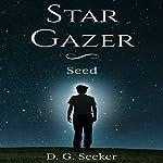 Star Gazer: Seed | KM Editorial LLC,D.G. Seeker