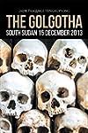 The Golgotha: South Sudan 15 December...