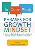 #10: In Other Words: Phrases for Growth Mindset: A Teacher's Guide to Empowering Students through Effective Praise and Feedback