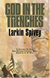 God in the Trenches, Larkin Spivey, 1931232733