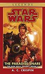 The Paradise Snare: Star Wars (The Han Solo Trilogy) (Star Wars: The Han Solo Trilogy Book 1)