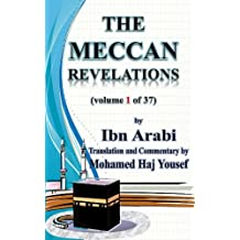 The Meccan Revelations (volume 1 of 37) (al-Futuhat al-Makkiyya)
