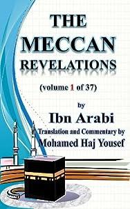 The Meccan Revelations (volume 1 of 37) (al-Futuhat al-Makkiyya)