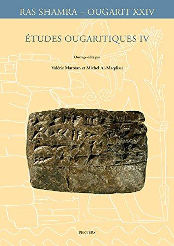Etudes Ougaritiques IV (Ras Shamra - Ougarit) (French Edition)