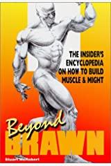 Beyond Brawn: The Insider's Encyclopedia on How to Build Muscle & Might Paperback