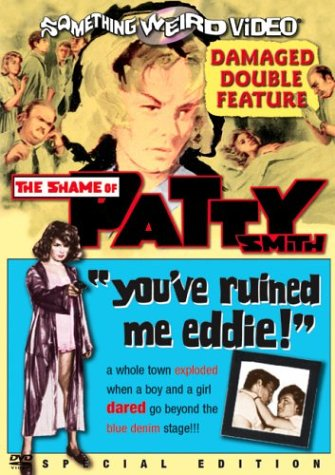 The Shame of Patty Smith / You've Ruined Me Eddie (Something Weird)
