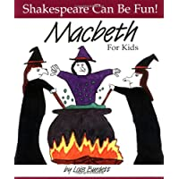 MacBeth : For Kids (Shakespeare Can Be Fun series)